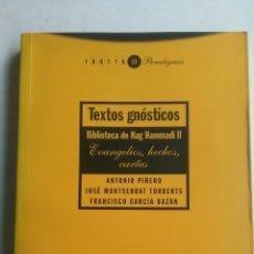 Libros: TEXTOS GNÓSTICOS. BIBLIOTECA DE NAG HAMMADI. TOMO II. Lote 227009315