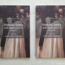 Libros: SEMANA SANTA, ANTOLOGÍA LITERARIA, VOLUMEN I Y II. Lote 228344975