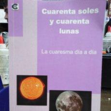 Libros: CUARENTA SOLES Y CUARENTA LUNAS-LA CUARESMA DÍA DÍA-LUIS MARIA LLENA-1°EDICION 2006. Lote 228428790