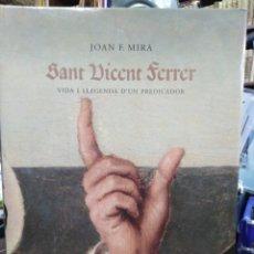 Libros: SANT VICENT FERRER-VIDA I LLEGENDA D' UN PREDICADOR-JOAN F.MIRA-EDITA BROMERA 2002-ILUSTRADO EN VALE. Lote 234871735