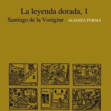 Libros: LA LEYENDA DORADA. DOS TOMOS. SANTIAGO DE LA VORÁGINE. ALIANZA FORMA 29 Y 30. ALIANZA EDITORIAL. Lote 235431420