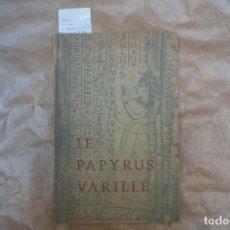 Libros: LE PAPYRUS VARILLE/JEANNE C. GUILLEVIC ET PIERRE RAMOND. Lote 235942835
