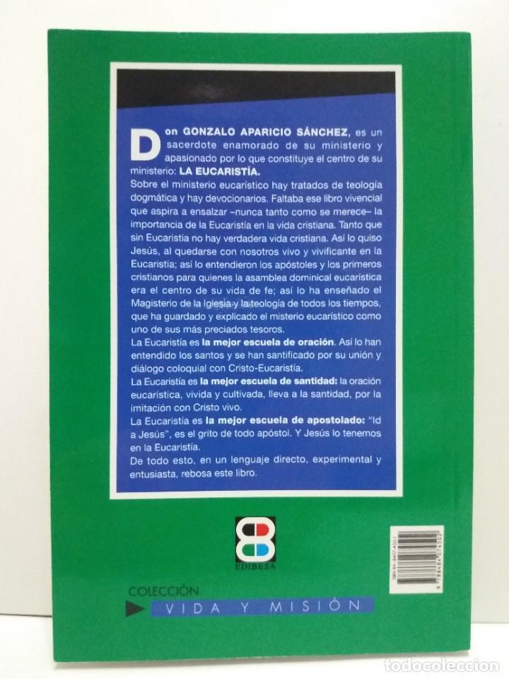 Libros: ESTUPENDO LIBRO LA EUCARISTIA LA MEJOR ESCUELA DE ORACIÓN, SANTIDAD Y APOSTOLADO - Foto 2 - 236060145