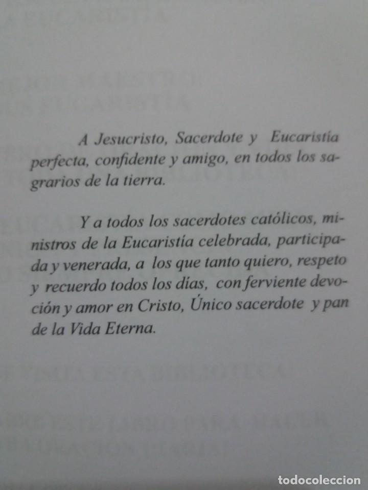 Libros: ESTUPENDO LIBRO LA EUCARISTIA LA MEJOR ESCUELA DE ORACIÓN, SANTIDAD Y APOSTOLADO - Foto 6 - 236060145