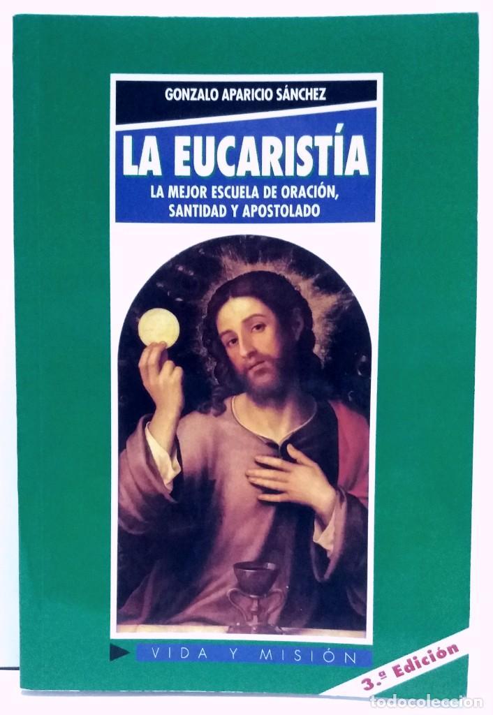 Libros: ESTUPENDO LIBRO LA EUCARISTIA LA MEJOR ESCUELA DE ORACIÓN, SANTIDAD Y APOSTOLADO - Foto 24 - 236060145