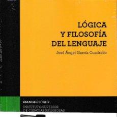 Libros: LÓGICA Y FILOSOFÍA DEL LENGUAJE (JOSÉ Á. GARCÍA CUADRADO) EUNSA 2020. Lote 238630745