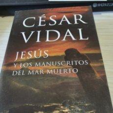 Libros: DOS OBRAS DE CÉSAR VIDAL. LOS MASONES Y JESÚS Y LOS MANUSCRITOS DEL MAR MUERTO.. Lote 243797050