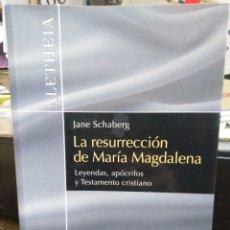 Libros: LA RESURRECCIÓN DE MARIA MAGDALENA(LEYENDAS, APÓCRIFOS Y TESTAMENTO CRISTIANO)JANE SCHABERG-EDITA EV. Lote 243806460
