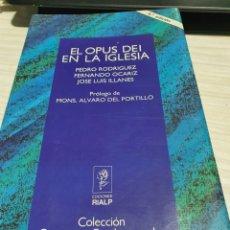 Libros: EL OPUS DEI EN LA IGLESIA DE P. RODRÍGUEZ, F. OCARINA Y J.L. ILLANES.. Lote 243916370