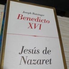Libros: JESÚS DE NAZARET DE JOSEPH RATZINGER. EL PAPA BENEDICTO XVI. Lote 243916850