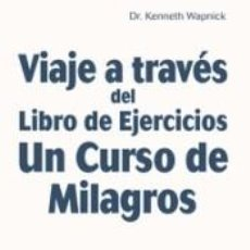 Libros: VIAJE A TRAVÉS DEL LIBRO DE EJERCICIOS UN CURSO DE MILAGROS, VOL 2. Lote 244007985