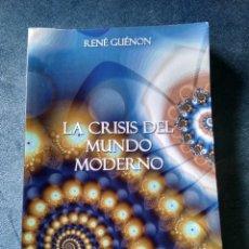 Libros: LA CRISIS DEL MUNDO MODERNO-RENÉ GUÉNON. Lote 244684025