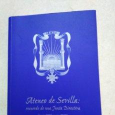 Libros: ATENEO DE SEVILLA, RECUERDO DE UNA JUNTA DIRECTIVA ( JUNIO 2005-ENERO 2010 ). Lote 244770905