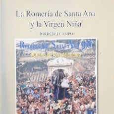 Libros: LA ROMERÍA DE SANTA ANA Y LA VIRGEN NIÑA. TORREDELCAMPO. Lote 247269410