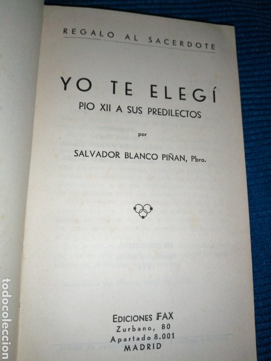 Libros: SALVADOR BLANCO PIÑAN, REGALO A SACERDOTE, YO TE ELEGÍ, PIO XII A SUS PREDILECTOS, 1956. - Foto 2 - 247390860