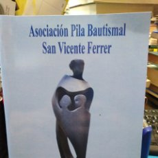 Livres: ASOCIACIÓN PILA BAUTISMAL SAN VICENTE FERRER-GLORIAS VICENTINAS-2017. Lote 248494175