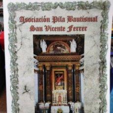 Livres: ASOCIACIÓN PILA BAUTISMAL SAN VICENTE FERRER-GLORIAS VICENTINAS-2013. Lote 248494395