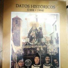 Libros: DATOS HISTÓRICOS (1488 - 1998). COFRADÍA DE NUESTRA SEÑORA DE LA SÑA. Y M. MAGDALENA Y DE LA SCD.. Lote 249191640