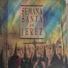"""Libros: LIBRO """"SEMANA SANTA EN JEREZ"""" AÑO 1994. Lote 251342765"""