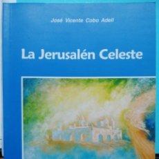 Libros: JERUSALÉN CELESTE. JOSÉ VICENTE COBO ADELL. Lote 252756200