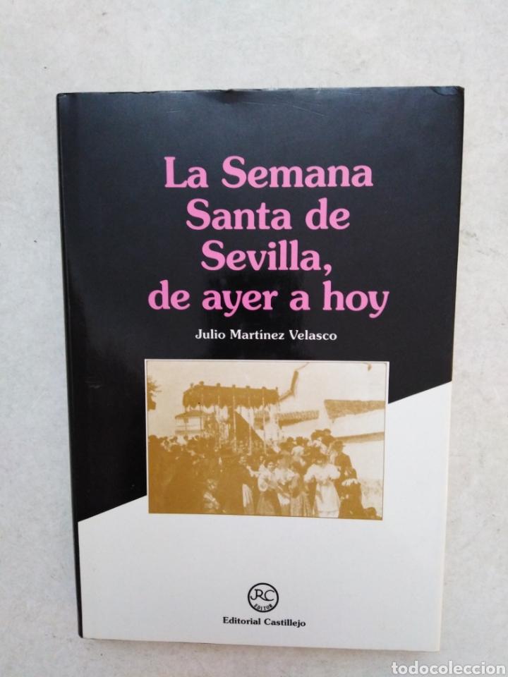 LA SEMANA SANTA DE SEVILLA, DE AYER A HOY ( EDITORIAL CASTILLEJO ) (Libros Nuevos - Humanidades - Religión)