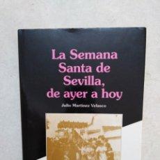 Libros: LA SEMANA SANTA DE SEVILLA, DE AYER A HOY. Lote 253569840