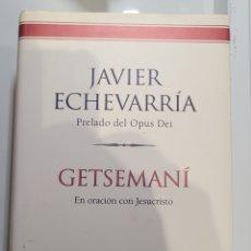 Libros: GETSEMANI JAVIER ECHEVARRIA. Lote 255553810