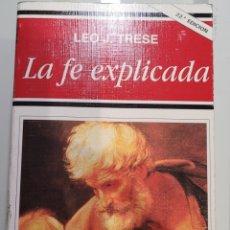 Libros: LA FÉ EXPLICADA. LEO J. TRESSE.. Lote 255554165