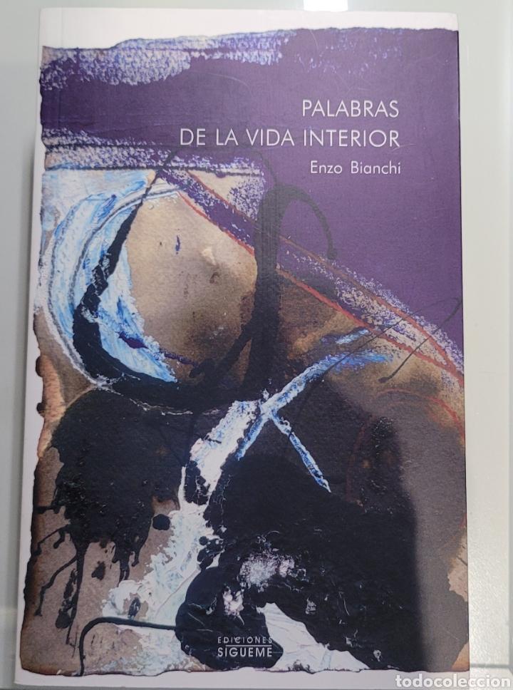 PALABRAS DE LA VIDA INTERIOR. ENZO BIANCHI. (Libros Nuevos - Humanidades - Religión)