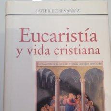 Libros: EUCARISTÍA Y VIDA CRISTIANA. JAVIER ECHEVARRIA.. Lote 255555670