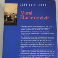 Libros: MORAL EL ARTE DE VIVIR JUAN LUIS LORDA. Lote 256101350