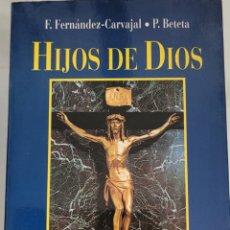 Libros: HIJOS DE DIOS. F. FERNÁNDEZ CARVAJAL.. Lote 256119875