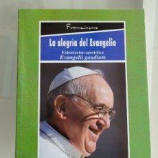 Libros: LA ALEGRÍA DEL EVANGELIO. PAPA FRANCISCO. Lote 257382990