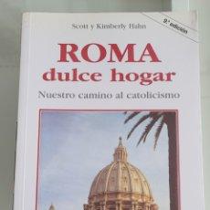Libros: ROMA DULCE HOGAR. SCOTT Y KIMBERLY HAN. Lote 257383370
