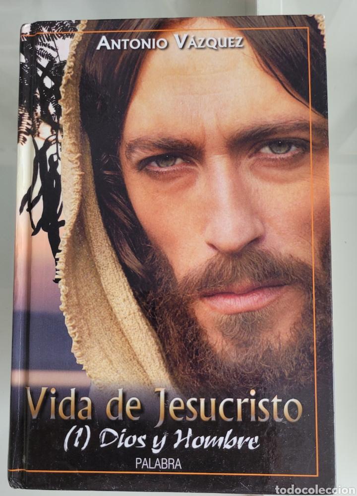 VIDA DE JESUCRISTO (1) DIOS Y HOMBRE. ANTONIO VAZQUEZ (Libros Nuevos - Humanidades - Religión)