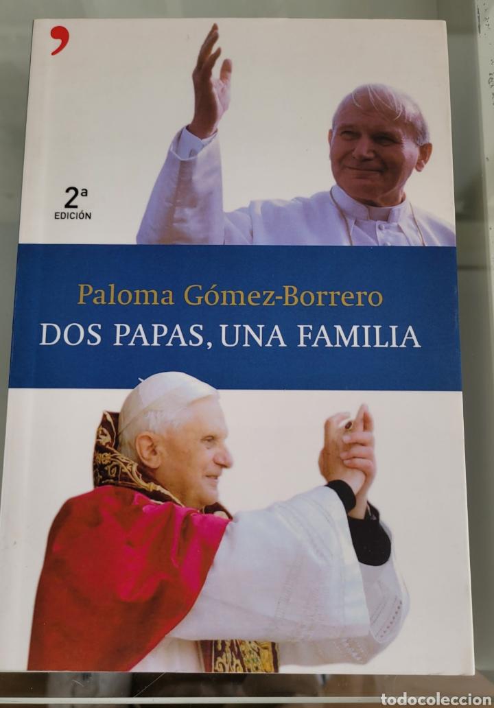 DOS PAPAS UNA FAMILIA. PALOMA GÓMEZ BORREGO. (Libros Nuevos - Humanidades - Religión)