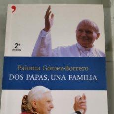 Libros: DOS PAPAS UNA FAMILIA. PALOMA GÓMEZ BORREGO.. Lote 257386800