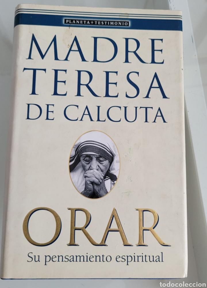 ORAR. MADRE TERESA DE CALCUTA. (Libros Nuevos - Humanidades - Religión)