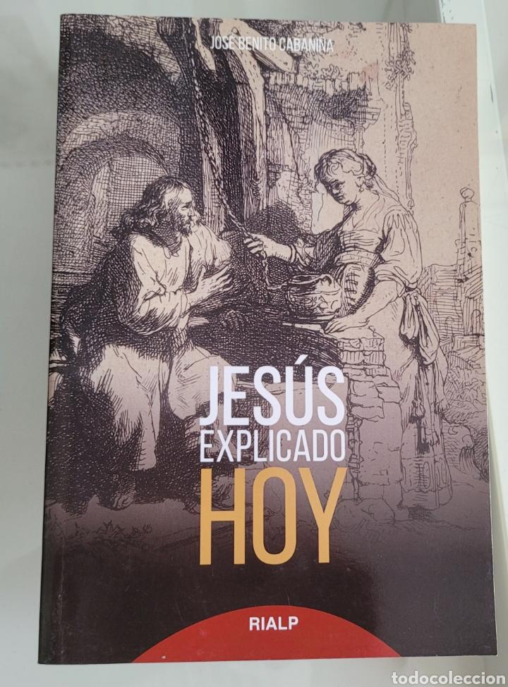 JESÚS EXPLICADO HOY. JOSÉ BENITO CABAÑINA (Libros Nuevos - Humanidades - Religión)