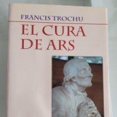Libros: EL CURA DE ARS. FRANCISCO TRUCHU. Lote 257387305