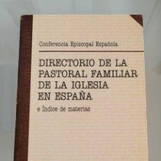 Libros: DIRECTORIO DE LA PASTORAL FAMILIAR DE LA IGLESIA EN ESPAÑA. Lote 257391215