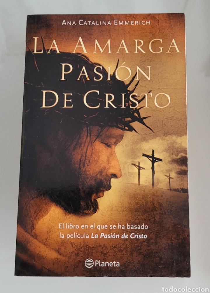 LA AMARGA PASIÓN DE CRISTO. ANA CATALINA EMERICH (Libros Nuevos - Humanidades - Religión)