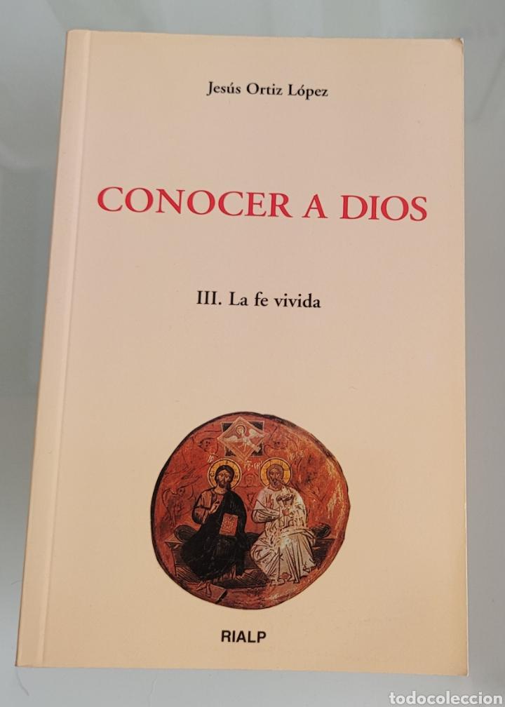 CONOCER A DIOS. JESÚS ORTIZ LÓPEZ (Libros Nuevos - Humanidades - Religión)