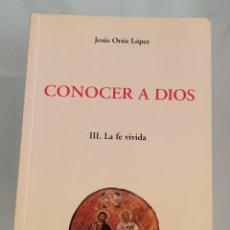 Libros: CONOCER A DIOS. JESÚS ORTIZ LÓPEZ. Lote 257391710