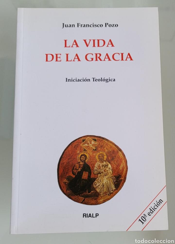 LA VIDA DE GRACIA. JUAN FRANCISCO POZO. (Libros Nuevos - Humanidades - Religión)