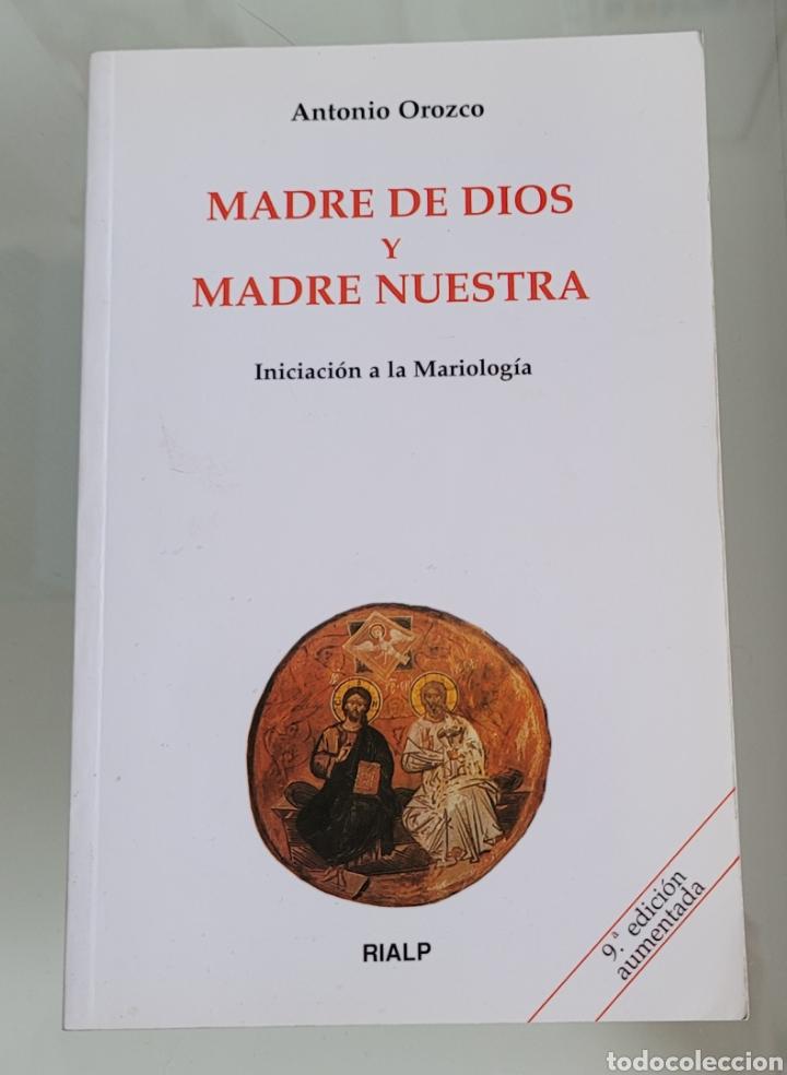 MADRE DE DIOS Y MADRE NUESTRA. ANTONIO OROZCO. (Libros Nuevos - Humanidades - Religión)