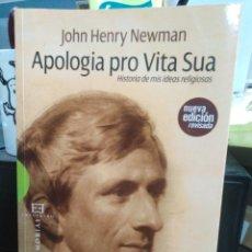 Livres: APOLOGÍA PRO VITA SUA(HISTORIA DE MIS IDEAS RELIGIOSAS)JOHN HENRY NEWMAN)EDITA ENCUENTRO 2010. Lote 257764740