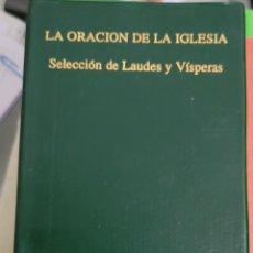 Libros: LA ORACIÓN DE LA IGLESIA. SELECCIÓN DE LAUDES Y VÍSPERAS.. Lote 257921495