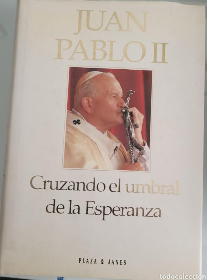 JUAN PABLO II.CRUZANDO EL UM RALLADO DE LA ESPERANZA. (Libros Nuevos - Humanidades - Religión)