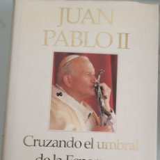 Libros: JUAN PABLO II.CRUZANDO EL UM RALLADO DE LA ESPERANZA.. Lote 257921980